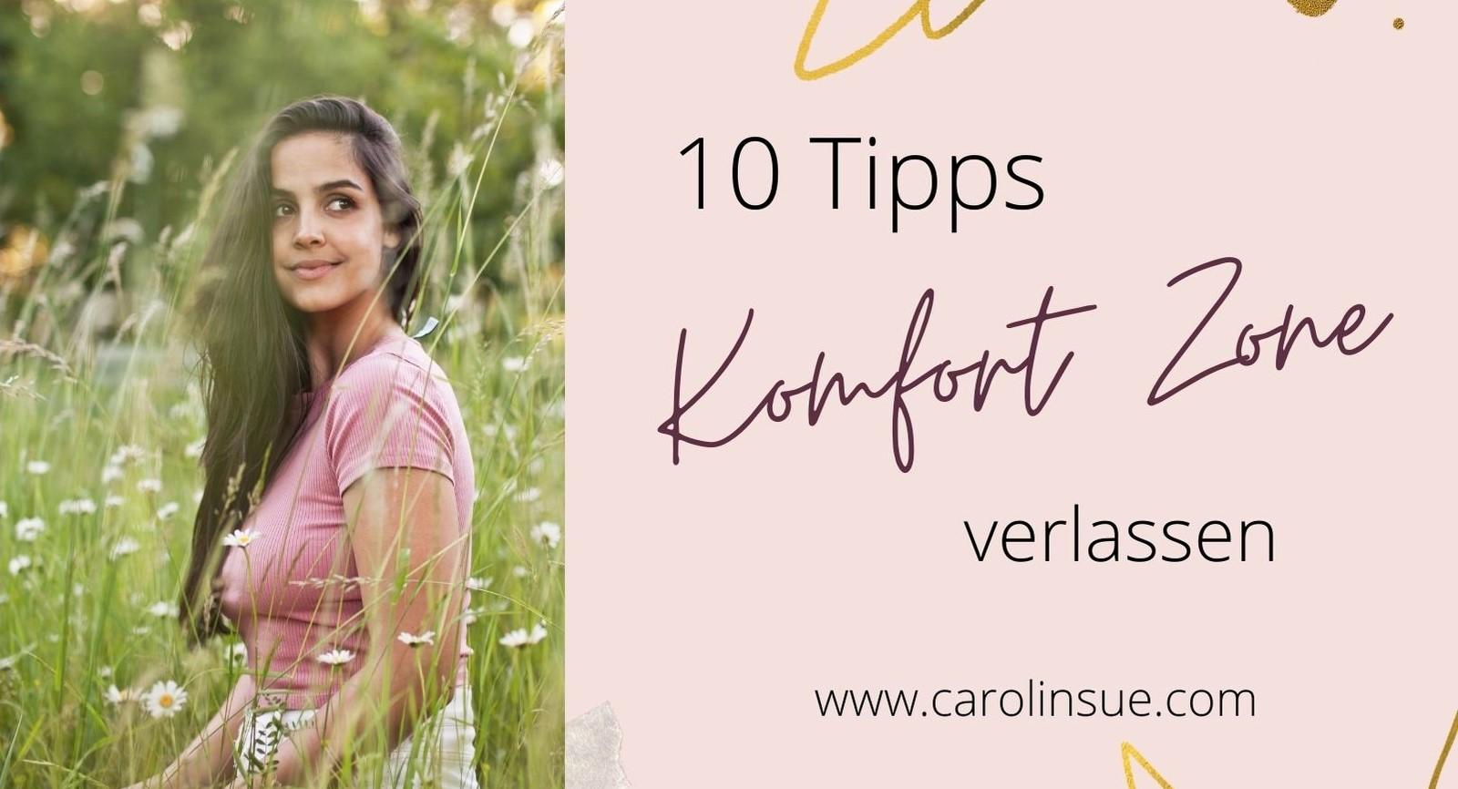 Komfortzone verlassen! Warum du es tun solltest + 10 einfache Tipps, wie du es schaffst!