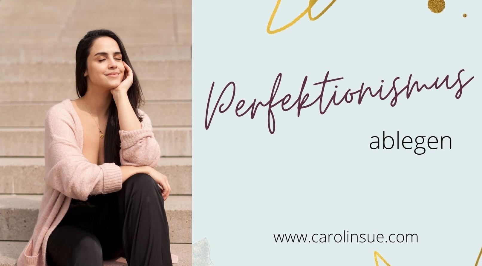 Perfektionismus ablegen – 2 tiefgehende Schritte